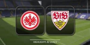 Eintracht Frankfurt Vs VfB Stuttgart – Highlights