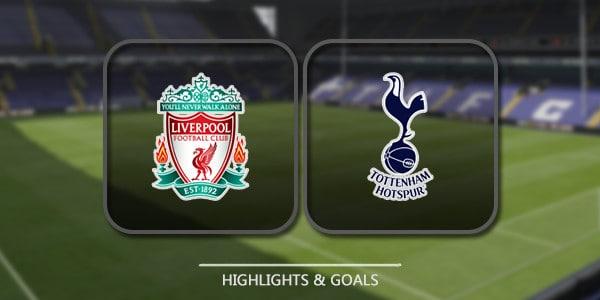 Liverpool Vs Tottenham – Highlights