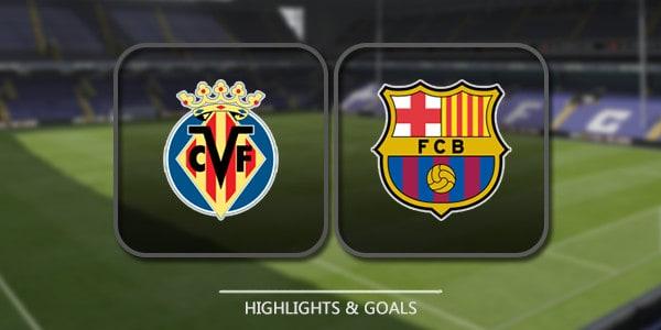 Villarreal Vs Barcelona – Highlights